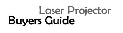Laser Projector Buyers Guide