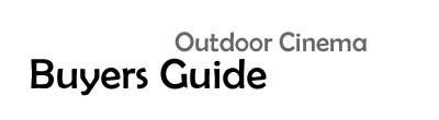 Outdoor Cinema Projector Buyers Guide
